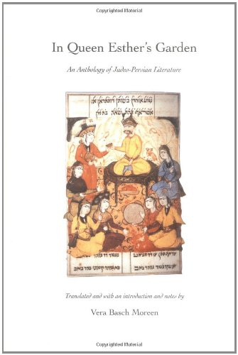 In Queen Esther's Garden: An Anthology of Judeo-Persian Literature
