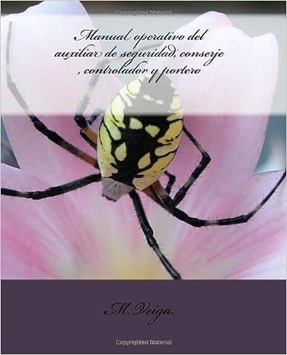Manual operativo del auxiliar de seguridad, conserje , controlador y portero (Spanish Edition) (Spanish) 1st Edition