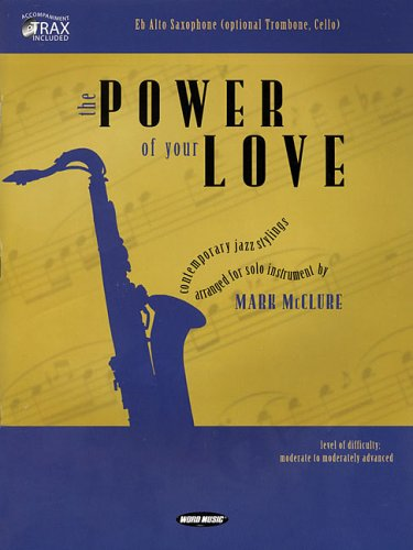 The Power of Your Love: Eb Alto Saxophone (opt. Trombone, Cello)