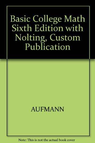 Basic College Math Sixth Edition with Nolting, Custom Publication