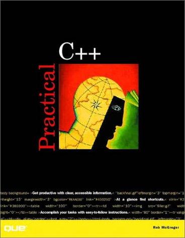 Practical C++ by Que Pub