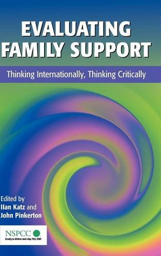 Evaluating Family Support: Thinking Internationally, Thinking Critically (Wiley Child Protection & Policy Series)