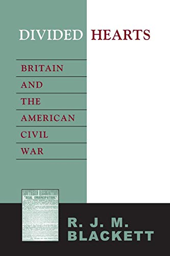 Divided Hearts: Britain and the American Civil War (Great Britain And The American Civil War)