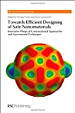 Towards Efficient Designing of Safe Nanomaterials : Innovative Merge of Computational Approaches and Experimental Techniques, , 1849734534