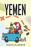 Yemen Travelplanner: Travel Diary for Yemen. A logbook with important pre-made pages and many free sites for your travel memories. For a present, notebook or as a parting gift