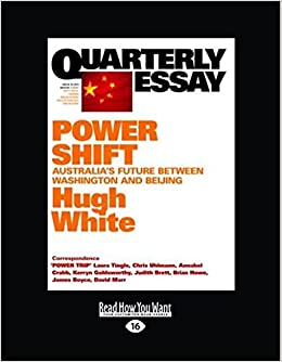 Quarterly Essay 39 Power Shift: Australias Future between Washington and Beijing