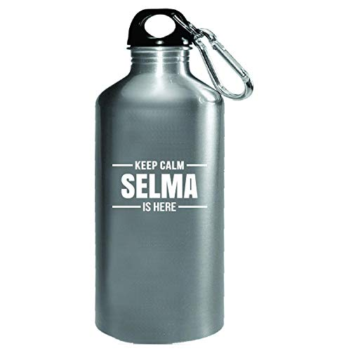 Keep Calm Selma Is Here Cool Gift - Water Bottle