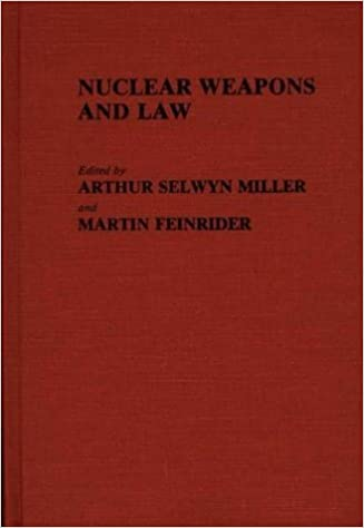 Nuclear Weapons and Law (Contributions in Legal Studies)