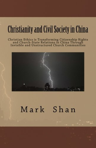 Christianity and Civil Society in China: Christian Ethics is Transforming Citizenship Rights and Church-State Relations