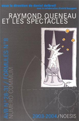 Formule, numéro 8 : Raymond Queneau et ses - Spectacles Raymond