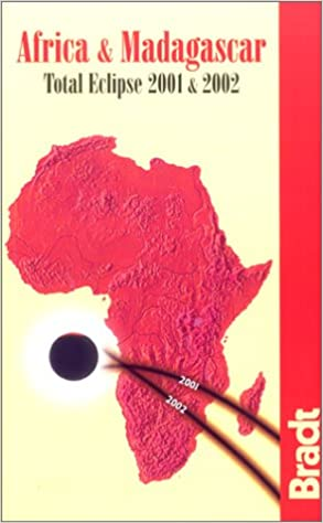 Africa and Madagascar: Total Eclipse 2001 and 2002 (Bradt Travel Guides)