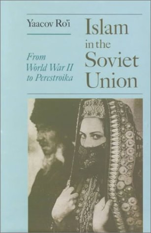 Read Online Islam and the Soviet Union pdf