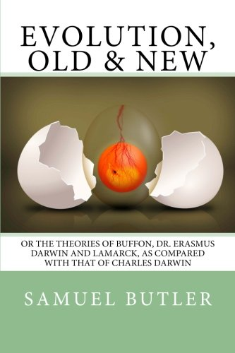 Read Online Evolution, Old & New: Or the Theories of Buffon, Dr. Erasmus Darwin and Lamarck, as compared with that of Charles Darwin pdf epub