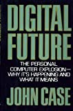 Digital Future, John Case, 0688011012