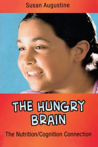 The Hungry Brain: The Nutrition/Cognition Connection (In A Nutshell Series)