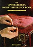 The Upholsterer's Pocket Reference Book: Materials, Measurements, Calculations