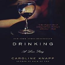 Drinking: A Love Story Audiobook by Caroline Knapp Narrated by Gabra Zackman