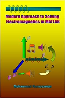Book Modern Approach to Solving Electromagnetics in MATLAB by Mohammad Nuruzzaman (2009-01-26)