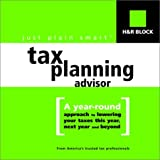 img - for H&R Block's just plain smart (tm) Tax Planning Advisor: A year-round approach to lowering your taxes this year, next year and beyond book / textbook / text book