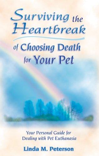Surviving the Heartbreak of Choosing Death for Your Pet