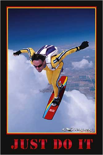 Just Do It Extreme Sport Poster Print
