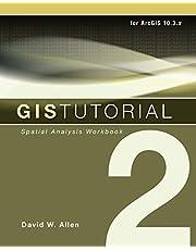 GIS Tutorial 2: Spatial Analysis Workbook