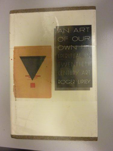 An Art of Our Own:  The Spiritual in Twentieth Century Art