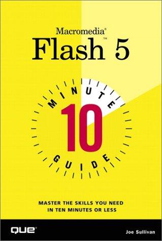 10 Minute Guide to Macromedia Flash 5