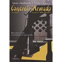 Cálculo e Detalhamento de Estruturas Usuais de Concreto Armado. Segundo a Nbr 6118-2014 - Volume 1