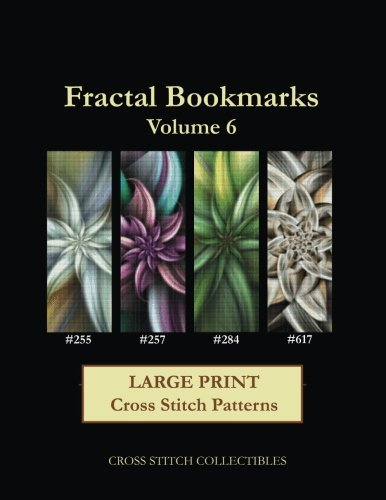 Fractal Bookmarks Vol. 6: Large Print Cross Stitch Patterns