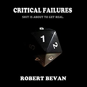 Critical Failures: Caverns and Creatures, Book 1 Hörbuch