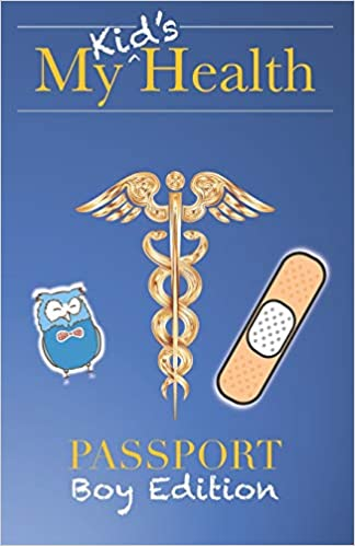 My Kid's Health Passport (Boy Edition): The Ultimate Children's Medical Journal