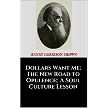 Dollars Want Me: The New Road to Opulence; A Soul Culture Lesson (1903)