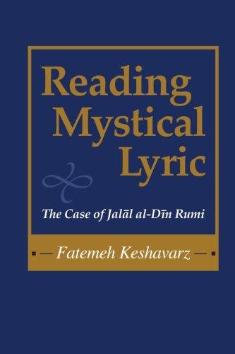 Reading Mystical Lyric (Studies in Comparative Religion): The Case of Jalal Al-Din Rumi (Studies in Comparative Religion