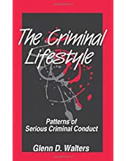 The Criminal Lifestyle: Patterns of Serious Criminal Conduct