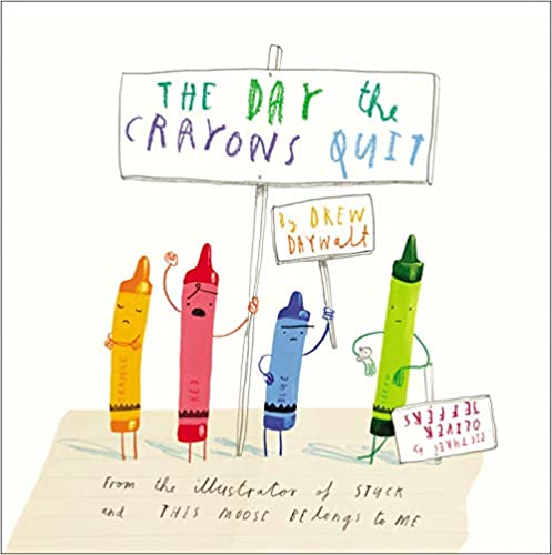 . The Day the Crayons Quit – by Drew Daywalt