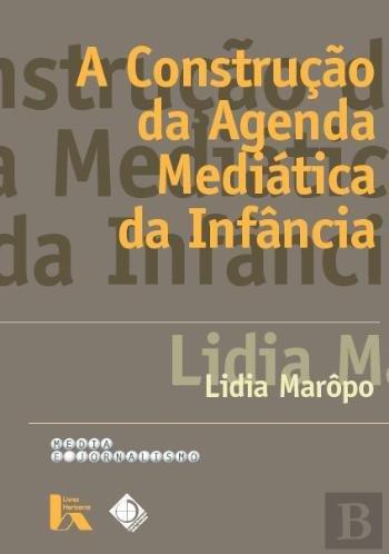 A Construção da Agenda Mediática da Infância (Portuguese ...