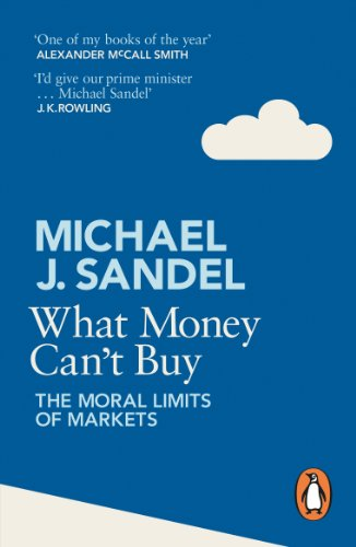 What Money Cant Buy The Moral Limits of Markets