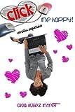 Click Me Happy! (Feliz al primer click!) Una novela corta romántica con tres finales. (Spanish Edition)