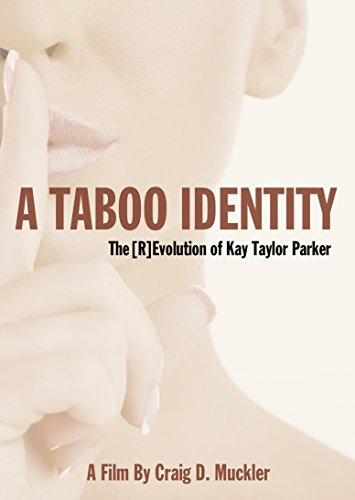 Taylor Parker, Kay - A Taboo Identity: The [r]evolution Of Kay Taylor Parker