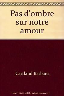 Pas d'ombre sur notre amour : roman