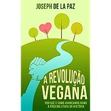 A revolução vegana: Por quê e como avançamos rumo à próxima etapa da história