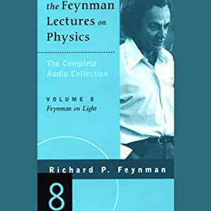 The Feynman Lectures on Physics: Volume 8, Feynman on Light Lecture