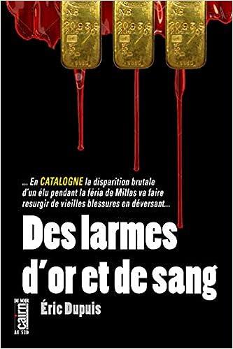 Des larmes d'or et de sang - Éric Dupuis 4159-doF9hL._SX331_BO1,204,203,200_