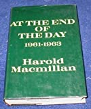 At the End of the Day, 1961-1963, Harold Macmillan, 006012783X