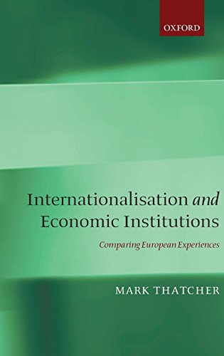 Internationalization and Economic Institutions: Comparing the European Experience by Oxford University Press
