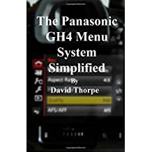 The Panasonic GH4 Menu System Simplified