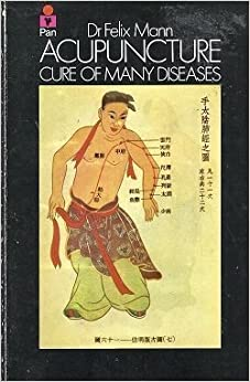 Acupuncture : Cure of Many Diseases by FELIX with foreword by HUXLEY, ALDOUS MANN (1973-05-03)