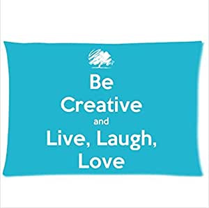 Custom Be creative and Love Laugh Live £¬funny popular quote art Pillowcases£¬150 Thread Count£¬20x30 inches (One Side )