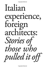Italian experience, foreign architects: Stories of those who pulled it off